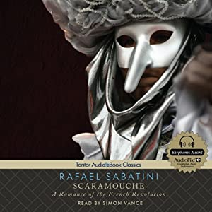 Scaramouche: A Romance of the French Revolution | [Rafael Sabatini]
