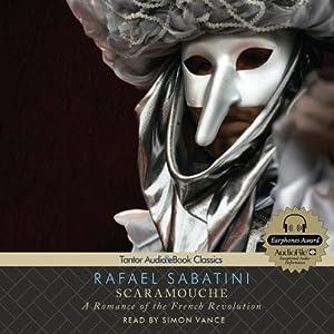 Scaramouche: A Romance of the French Revolution | [Rafael Sabatini]