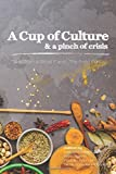 img - for A Cup of Culture and a Pinch of Crisis: Tales from a Small Planet: The Food Edition book / textbook / text book