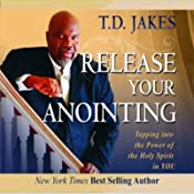 Release Your Anointing | [T. D. Jakes]