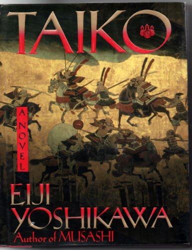 Taiko: An Epic Novel of War and Glory in Feudal Japan, Yoshikawa, Eiji