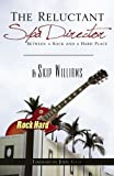 The Reluctant Spa Director: Between a Rock and a Hard Place (0741458527) by Skip Williams