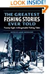 Greatest Fishing Stories Ever Told: T...