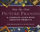 Tom Winkworth Step-by-step Picture Framing: A Complete Guide with Creative Projects
