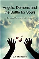 Angels, Demons, and the Battle for Souls [Kindle Edition]