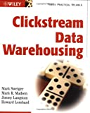 Clickstream Data Warehousing (0471083771) by Mark Sweiger