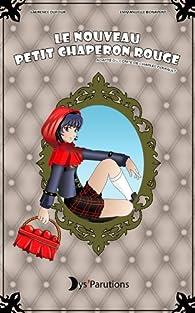 Le Nouveau Petit Chaperon Rouge par Laurence Dufour