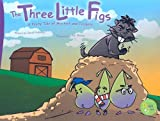 The Three Little Figs (The Remix Series)