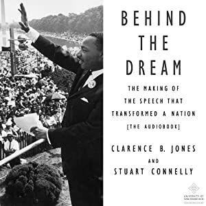 Behind the Dream: The Making of the Speech that Transformed a Nation | [Clarence B. Jones, Stuart Connelly]