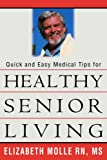 51sWOW9RusL. SL160 Quick and Easy Medical Tips for Healthy Senior Living Reviews