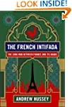 The French Intifada: The Long War Bet...