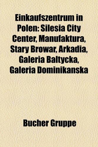 einkaufszentrum-in-polen-silesia-city-center-manufaktura-stary-browar-arkadia-galeria-ba-tycka-galer