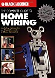 The Black & Decker Complete Guide to Home Wiring: Including Information on Home Electronics & Wireless Technology, Revised Edition - 1589232135