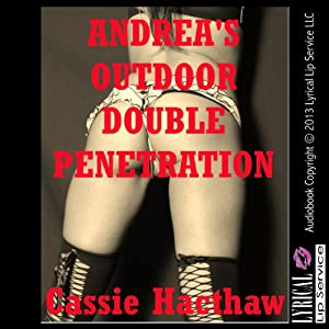 Andrea's Outdoor Double Penetration Audiobook