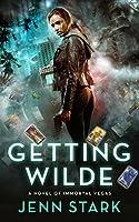 Getting Wilde: Immortal Vegas, Book 1