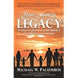 Your Family Legacy: 32 ways to preserve your family's 'wealth' for generations