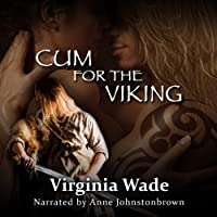 Cum For The Viking (       UNABRIDGED) by Virginia Wade Narrated by Anne Johnstonbrown