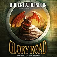 Glory Road (       UNABRIDGED) by Robert A. Heinlein Narrated by Bronson Pinchot