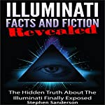 Illuminati Facts and Fiction Revealed | Stephen Sanderson
