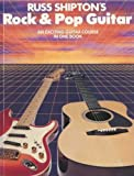 Rock and Pop Guitar: (Guitar course) (0863593038) by Shipton, Russ
