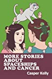More Stories About Spaceships and Cancer