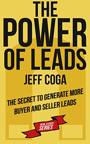 Book: The POWER of Leads - The Secret to Generate More Buyer and Seller Leads by Jeff Coga