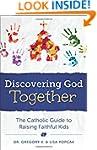 Discovering God Together: The Catholi...