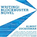 Writing the Blockbuster Novel (       UNABRIDGED) by Albert Zuckerman Narrated by Michael Russotto