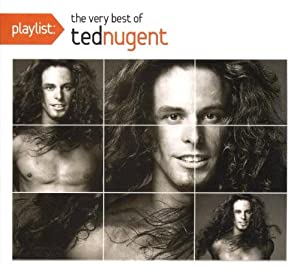 Playlist: The Very Best of Ted Nugent