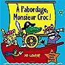 A l'abordage, Monsieur Croc ! par Lodge
