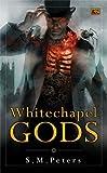 S M Peters Whitechapel Gods