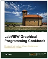 LabVIEW Graphical Programming Cookbook Front Cover