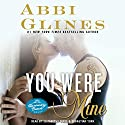 You Were Mine: A Rosemary Beach Novel, Book 9 (       UNABRIDGED) by Abbi Glines Narrated by Sebastian York, Elizabeth Louise