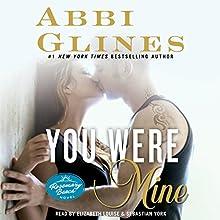 You Were Mine: A Rosemary Beach Novel, Book 9 (       UNABRIDGED) by Abbi Glines Narrated by Sebastian York, Elizabeth Louise