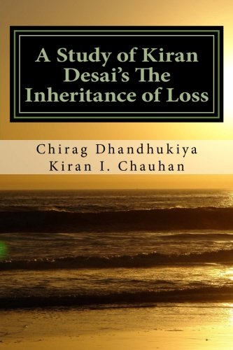 the inheritance of loss a review Kiran desai was born in india in 1971, she lived in delhi until she was 14, then spent a year in england, before her family moved to the usa she completed her.