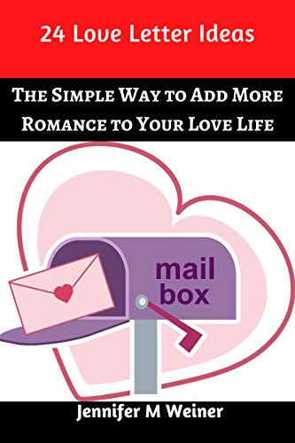 24 Love Letter Ideas: The Simple Way to Add More Romance to Your Love Life (No BS Relationship Talk Book 1)