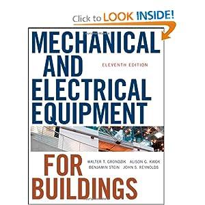 Mechanical and Electrical Equipment for Buildings Alison G. Kwok, Benjamin Stein, John S. Reynolds, Walter T. Grondzik