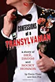Confessions of a Transylvanian: a story of Sex, Drugs and Rocky Horror [Paperback] [2012] (Author) Kevin Theis, Ron Fox