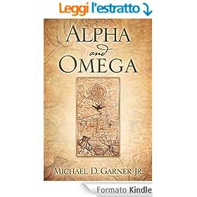 Alpha and Omega (English Edition)