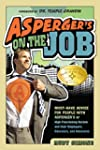 Asperger's on the Job: Must-Have Advi...