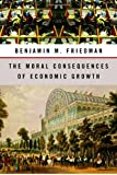 The Moral Consequences of Economic Growth (0679448918) by Benjamin M. Friedman