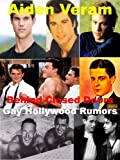 Behind Closed Doors: The Rumored Gay Lives of Hollywood Actors (Illustrated) (Celebrity Issues Series Book 1)