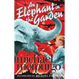 Elephant In The Gardenby Michael Morpurgo