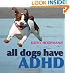 All Dogs Have ADHD