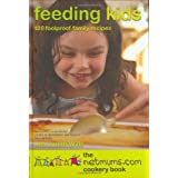 Feeding Kids: 120 Foolproof Family Recipes. The Netmums Cookery Bookby Netmums