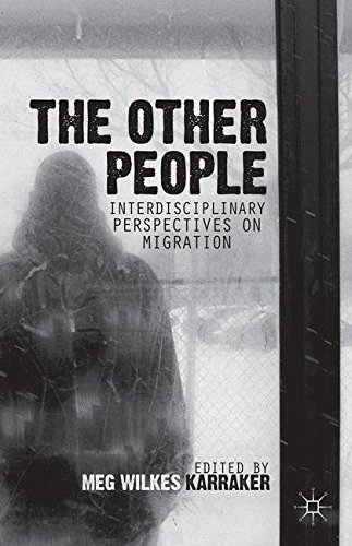 The Other People: Interdisciplinary Perspectives on Migration