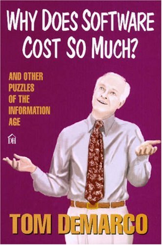 Why Does Software Cost So Much  And Other Puzzles of the Information Age093263348X