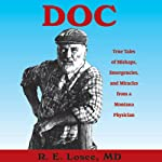 Doc: True Tales of Mishaps, Emergencies, and Miracles from a Montana Physician | Ron Losee