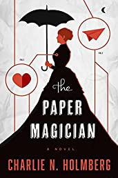 The Paper Magician (The Paper Magician Series Book 1)