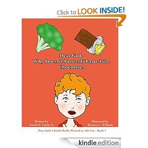 Amazon.com: Dear God: Why Doesn't Broccoli Taste Like Chocolate? (Dear